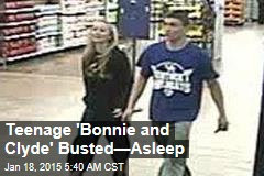 Teenage 'Bonnie and Clyde' Busted—Asleep