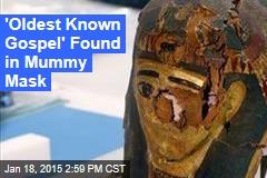 'Oldest Known Gospel' Found in Mummy Mask
