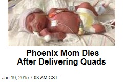 Phoenix Mom Dies After Delivering Quads