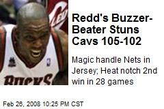 Redd's Buzzer- Beater Stuns Cavs 105-102
