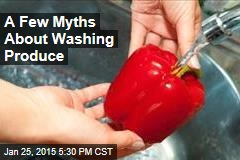 A Few Myths About Washing Produce