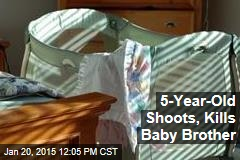 5-Year-Old Shoots, Kills Baby Brother