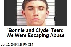 'Bonnie and Clyde' Teen: We Were Escaping Abuse