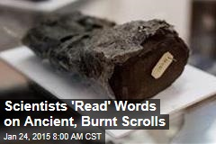 Scientists 'Read' Words on Ancient, Burnt Scrolls