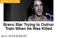 Bravo Star Trying to Outrun Train When He Was Killed