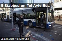 9 Stabbed on Tel Aviv Bus