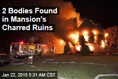 2 Bodies Found in Mansion's Charred Ruins