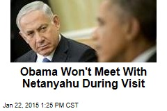 Obama Won't Meet With Netanyahu During Visit