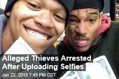 Alleged Thieves Arrested After Uploading Selfies
