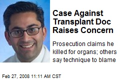 Case Against Transplant Doc Raises Concern