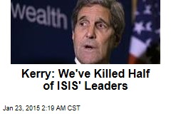 Kerry: We've Killed Half of ISIS' Leaders