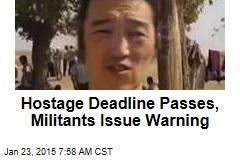 Hostage Deadline Passes, Militants Issue Warning