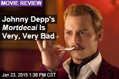 Johnny Depp's Mortdecai Is Very, Very Bad