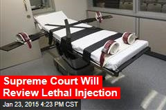 Supreme Court Will Review Lethal Injection