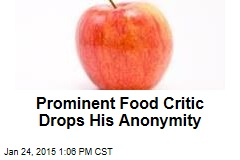 Prominent Food Critic Drops His Anonymity