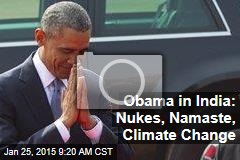 Obama in India: Nukes, Namaste, Climate Change