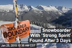 Snowboarder With 'Strong Spirit' Found After 3 Days