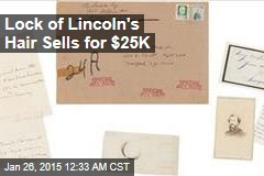 Lock of Lincoln's Hair Sells for $25K