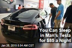 You Can Sleep in Man's Tesla for $85 a Night
