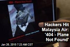 Hackers Hit Malaysia Air: '404 - Plane Not Found'
