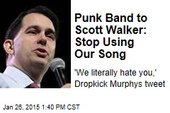 Punk Band to Scott Walker: Stop Using Our Song