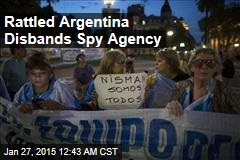 After Death, Argentina to Disband Spy Agency