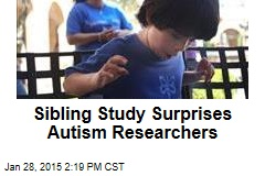 Sibling Study Surprises Autism Researchers