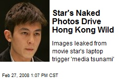 Star's Naked Photos Drive Hong Kong Wild