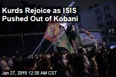 Kurds Rejoice as ISIS Pushed Out of Kobani