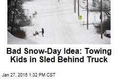 Bad Snow-Day Idea: Towing Kids in Sled Behind Truck
