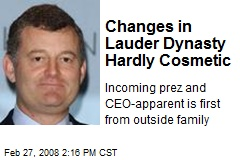 Changes in Lauder Dynasty Hardly Cosmetic
