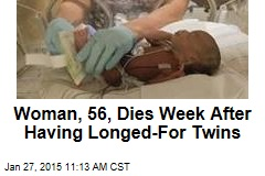 Woman, 56, Dies Week After Having Longed-For Twins