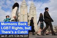 Mormons Back LGBT Rights, but There's a Catch
