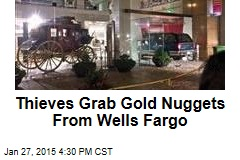Thieves Ram Into 1st Wells Fargo, Take Gold Nuggets
