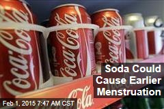 Soda Could Cause Earlier Menstruation