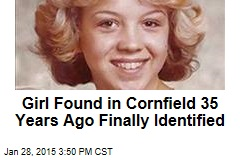 Girl Found in Cornfield 35 Years Ago Finally Identified