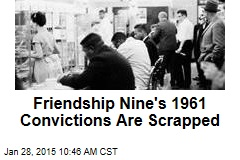 Friendship Nine's 1961 Convictions Are Scrapped
