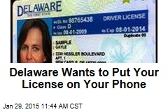 Delaware Wants to Put Your License on Your Phone