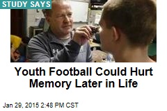Youth Football Could Hurt Memory Later in Life