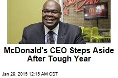 McDonald's CEO Steps Aside After Tough Year