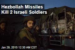 Hezbollah Missiles Kill 2 Israeli Soldiers