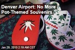 Denver Airport: No More Pot-Themed Souvenirs