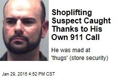 Shoplifting Suspect Caught Thanks to His Own 911 Call