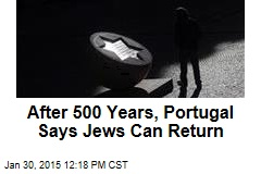 After 500 Years, Portugal Says Jews Can Return