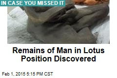 Remains of Man in Lotus Position Discovered