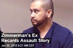 Zimmerman's Ex Recants Assault Story