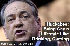 Huckabee: Being Gay a Lifestyle Like Drinking, Cursing