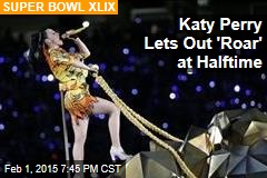 Katy Perry Lets Out 'Roar' at Halftime