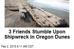 3 Friends Stumble Upon Shipwreck in Oregon Dunes