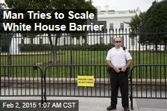 Man Tries to Scale White House Barrier